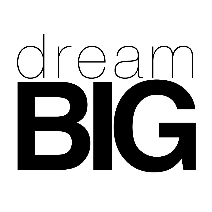 dream big inspiration quote