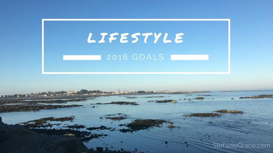 LIFESTYLE 2016 Goals
