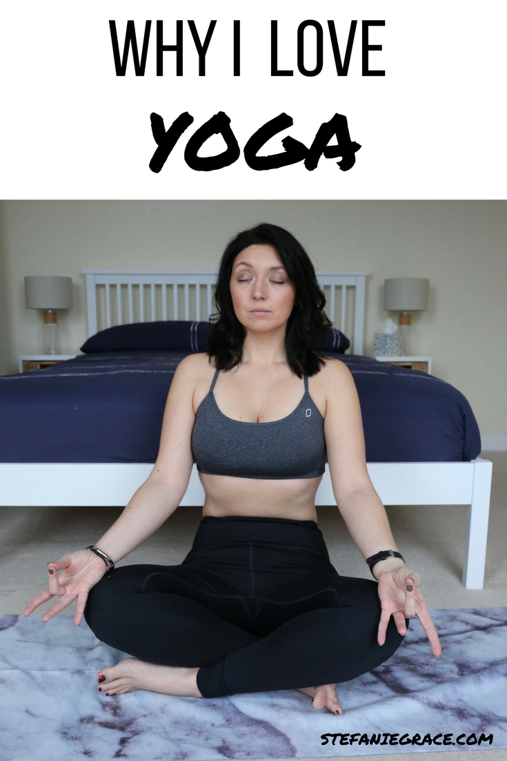 Why I love Yoga - StefanieGrace.com