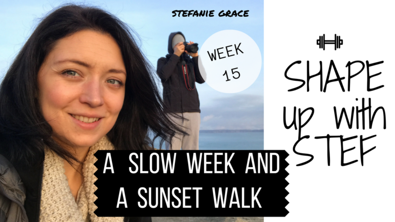 Week 15 SHAPE up with STEF