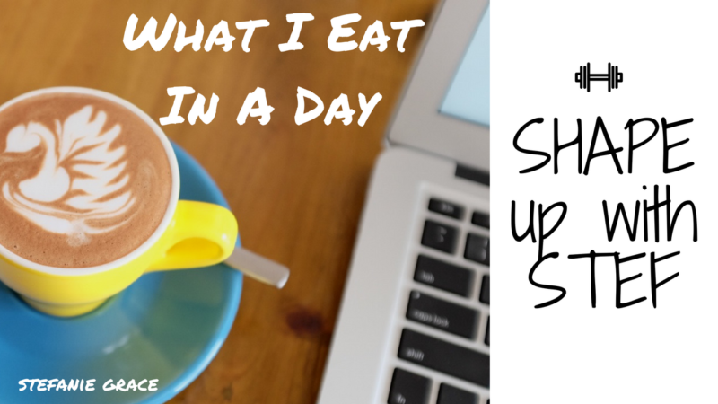 What I eat in a day - SHAPE up with STEF