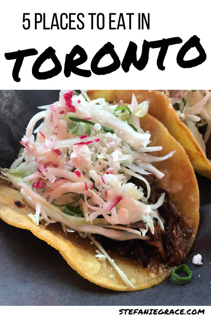 5 Places to Eat in Toronto - StefanieGrace.com